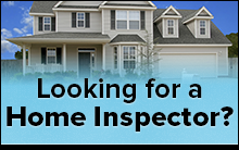 Looking for a Home Inspector?