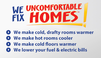 We fix uncomfortable homes