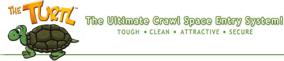 The Turtl - The Ultimate Crawl Space Entry System! TOUGH, CLEAN, ATTRACTIVE, SECURE