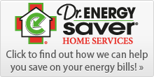 Dr. Energy Saver Home Services: Click to find out how we can help you save on your energy bills