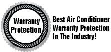 Best Air Conditioner Warranty Protection in the Industry!