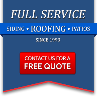 Full Service Siding, Roofing, Patios since 1993. Contact Us For A Free Quote